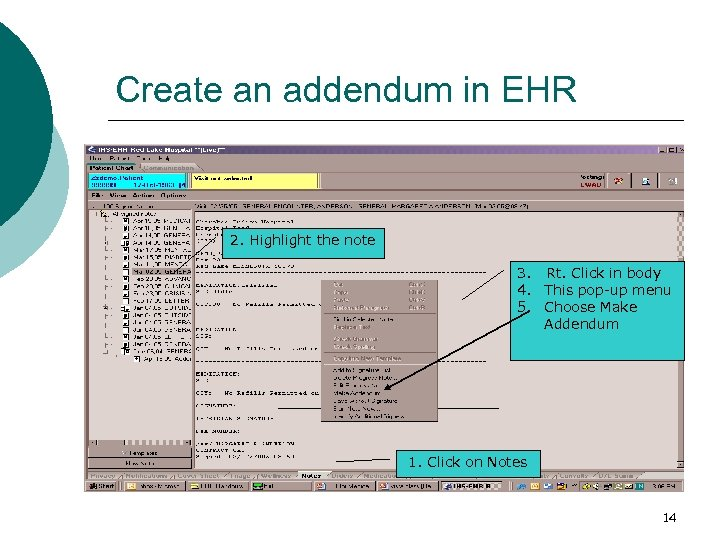 Create an addendum in EHR 2. Highlight the note 3. Rt. Click in body
