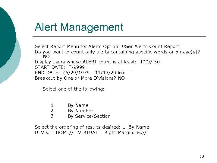 Alert Management Select Report Menu for Alerts Option: USer Alerts Count Report Do you