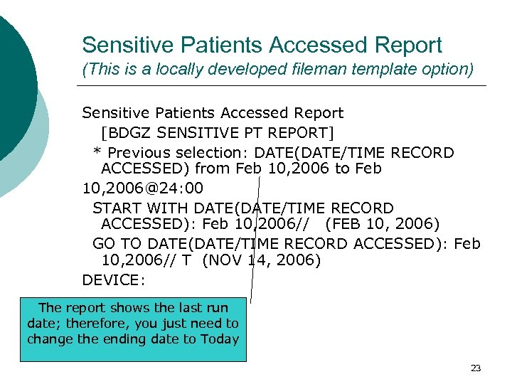 Sensitive Patients Accessed Report (This is a locally developed fileman template option) Sensitive Patients