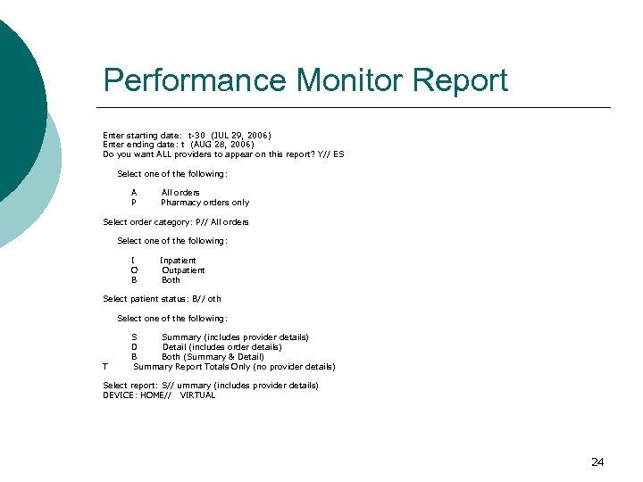 Performance Monitor Report Enter starting date: t-30 (JUL 29, 2006) Enter ending date: t