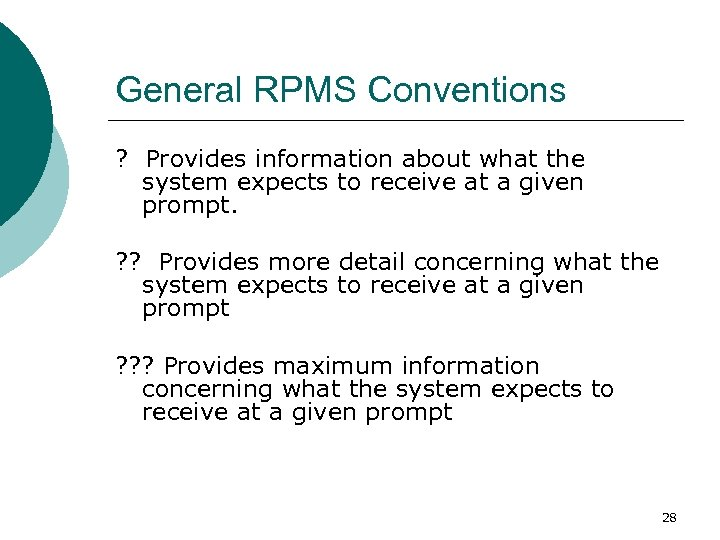 General RPMS Conventions ? Provides information about what the system expects to receive at