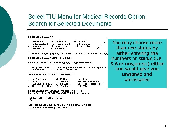 Select TIU Menu for Medical Records Option: Search for Selected Documents Select Status: ALL//