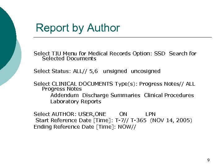 Report by Author Select TIU Menu for Medical Records Option: SSD Search for Selected