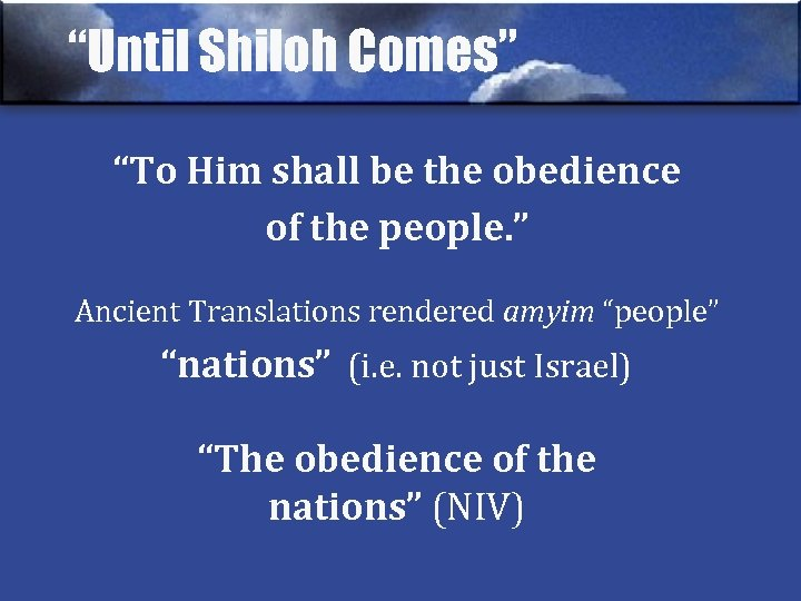 """""""Until Shiloh Comes"""" """"To Him shall be the obedience of the people. """" Ancient"""