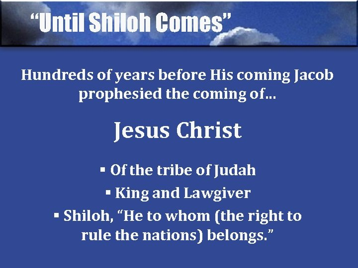 """""""Until Shiloh Comes"""" Hundreds of years before His coming Jacob prophesied the coming of…"""