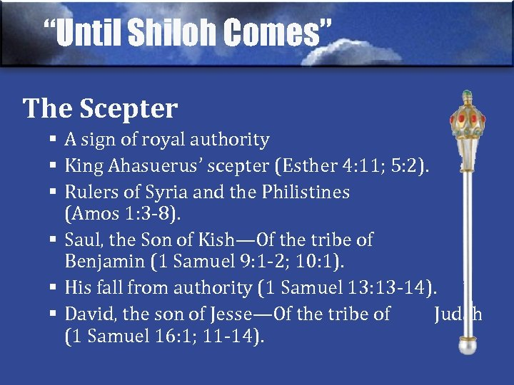 """""""Until Shiloh Comes"""" The Scepter § A sign of royal authority § King Ahasuerus'"""