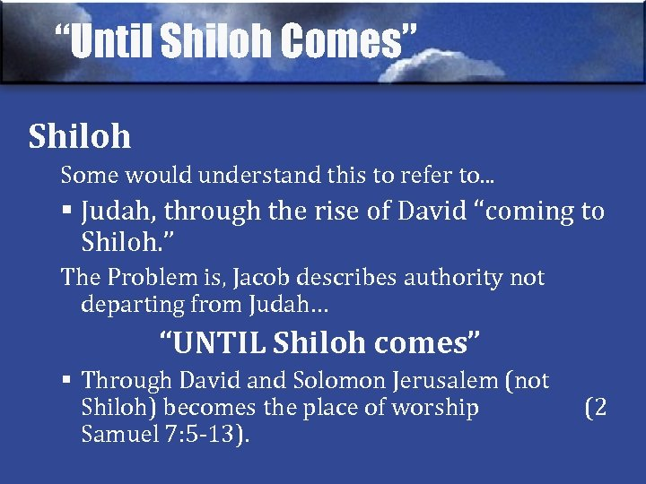 """""""Until Shiloh Comes"""" Shiloh Some would understand this to refer to. . . §"""