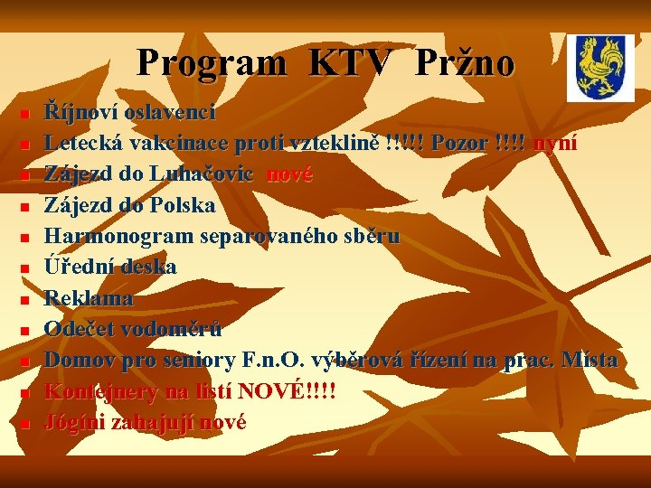 Program KTV Pržno n n n Říjnoví oslavenci Letecká vakcinace proti vzteklině !!!!! Pozor