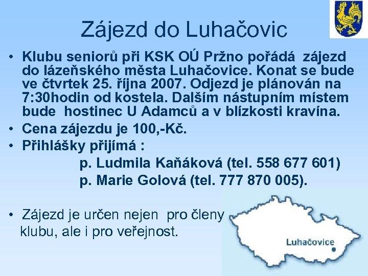 Zájezd do Luhačovic • Klubu seniorů při KSK OÚ Pržno pořádá zájezd do lázeňského