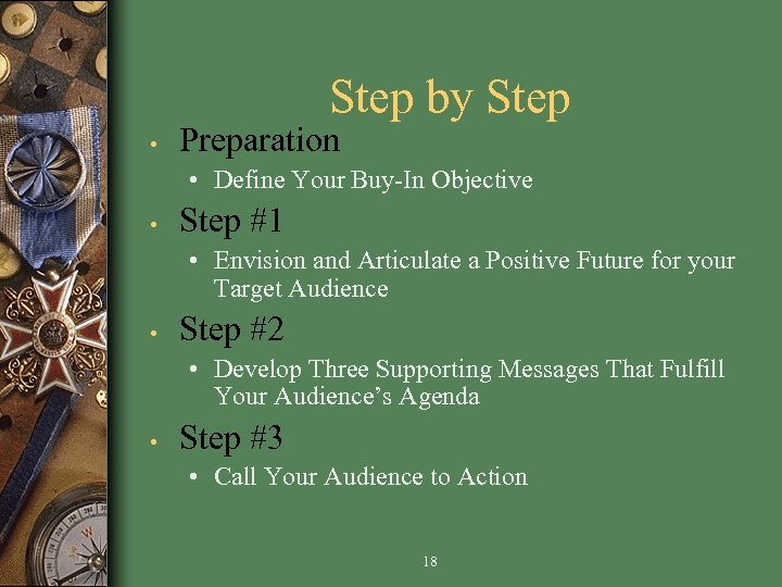 Step by Step • Preparation • Define Your Buy-In Objective • Step #1 •