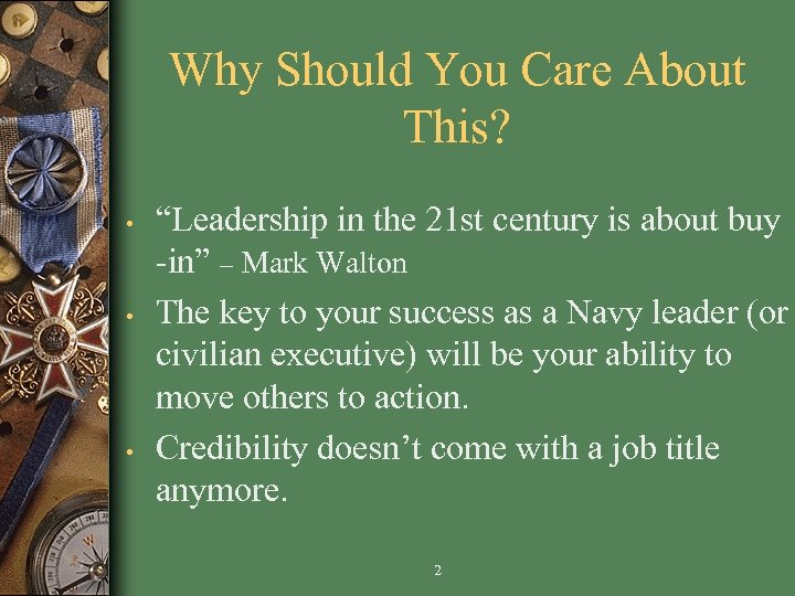 """Why Should You Care About This? • • • """"Leadership in the 21 st"""