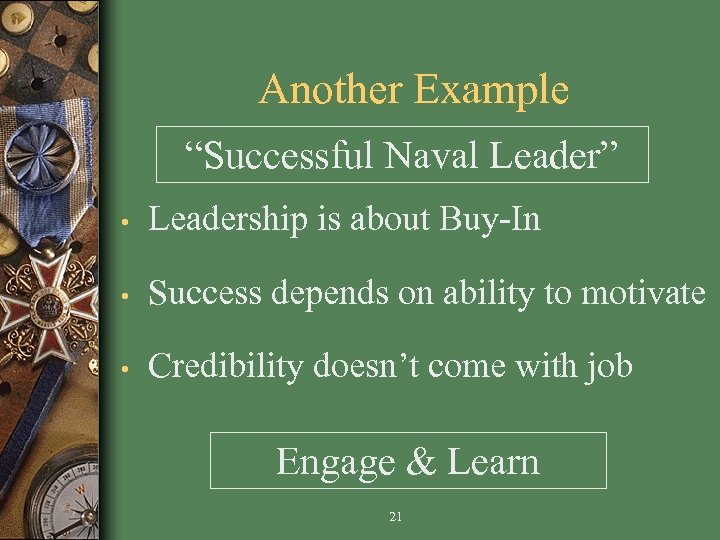 """Another Example """"Successful Naval Leader"""" • Leadership is about Buy-In • Success depends on"""