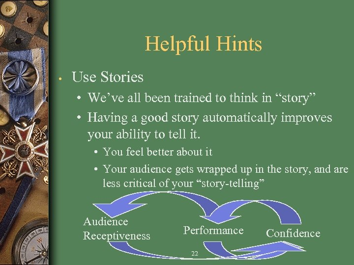 """Helpful Hints • Use Stories • We've all been trained to think in """"story"""""""