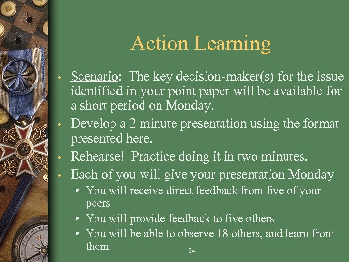 Action Learning • • Scenario: The key decision-maker(s) for the issue identified in your