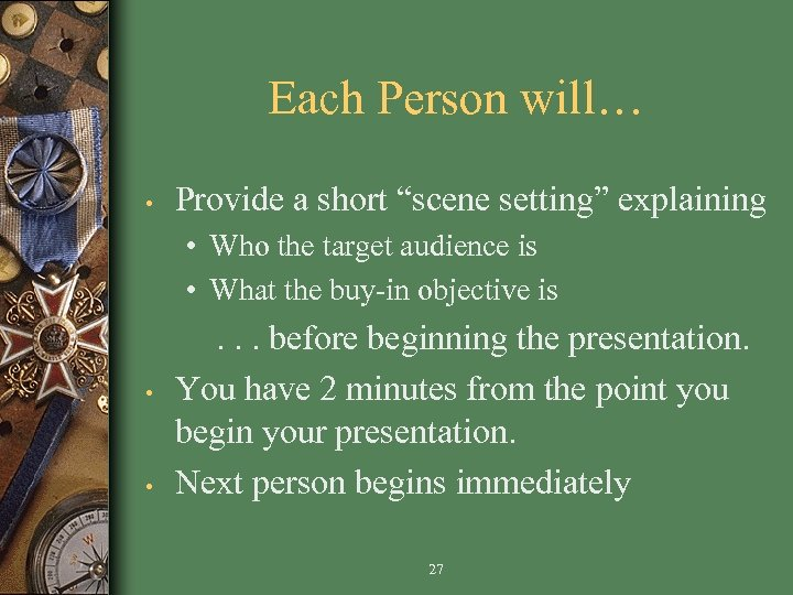 """Each Person will… • Provide a short """"scene setting"""" explaining • Who the target"""