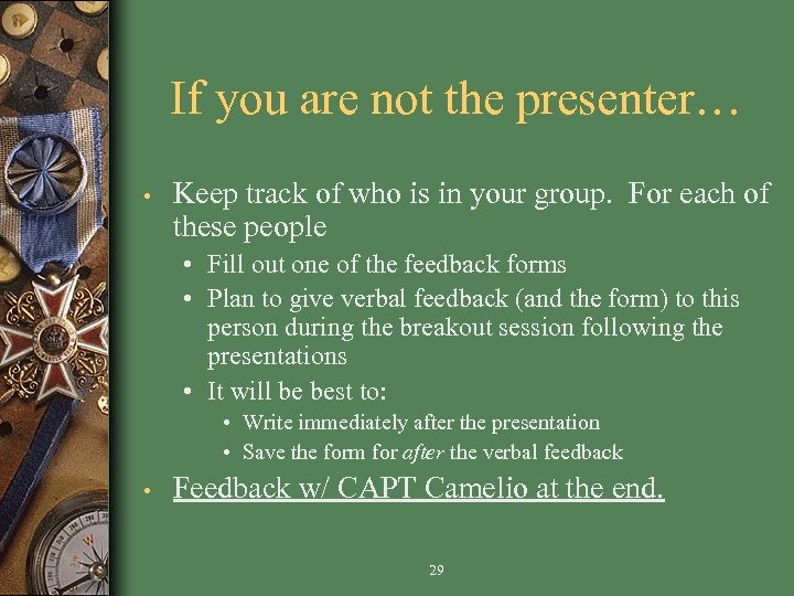 If you are not the presenter… • Keep track of who is in your