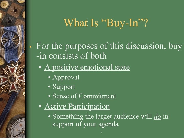 """What Is """"Buy-In""""? • For the purposes of this discussion, buy -in consists of"""
