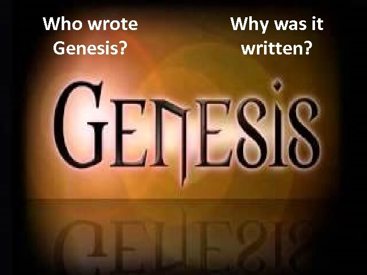 Who wrote Genesis? Why was it written?