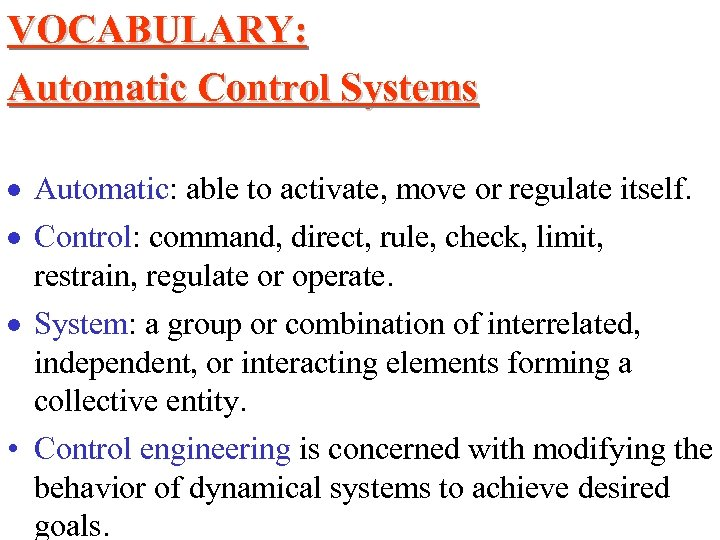 VOCABULARY: Automatic Control Systems · Automatic: able to activate, move or regulate itself. ·