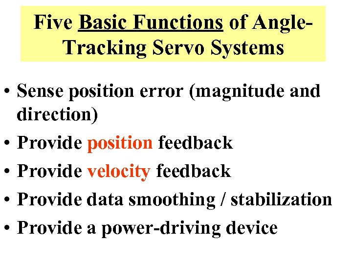Five Basic Functions of Angle. Tracking Servo Systems • Sense position error (magnitude and