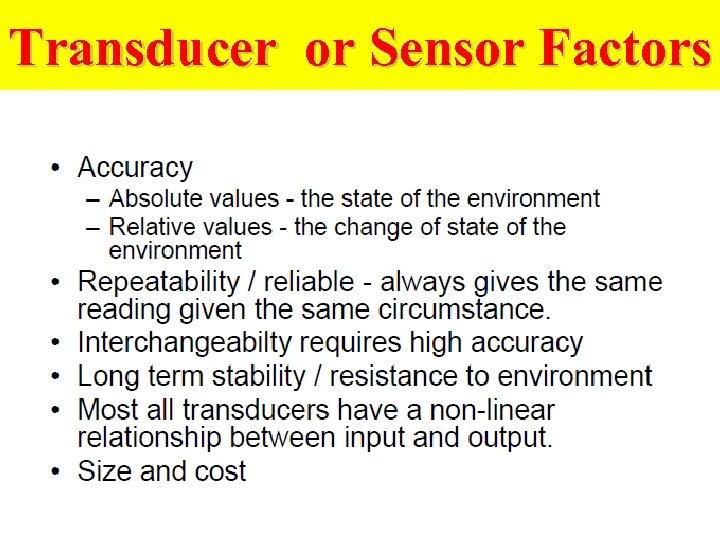 Transducer or Sensor Factors