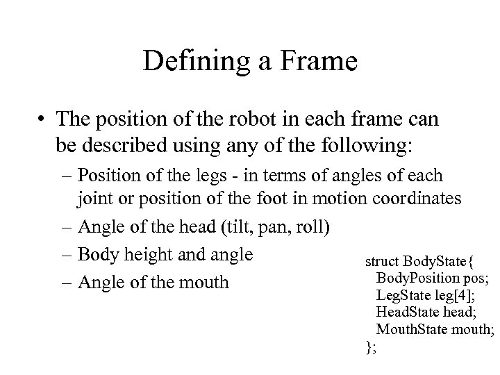 Defining a Frame • The position of the robot in each frame can be