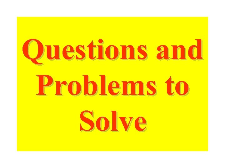 Questions and Problems to Solve