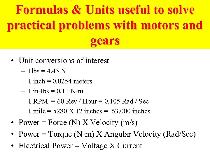 Formulas & Units useful to solve practical problems with motors and gears • Unit