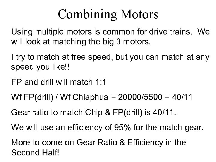 Combining Motors Using multiple motors is common for drive trains. We will look at
