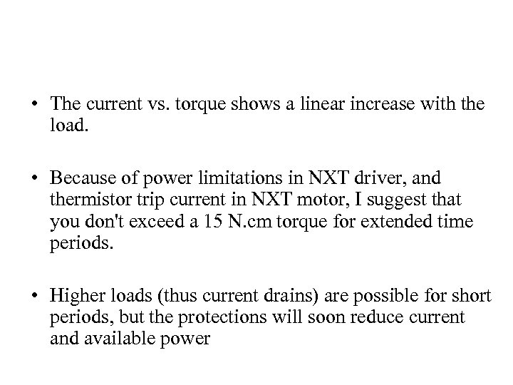 • The current vs. torque shows a linear increase with the load. •