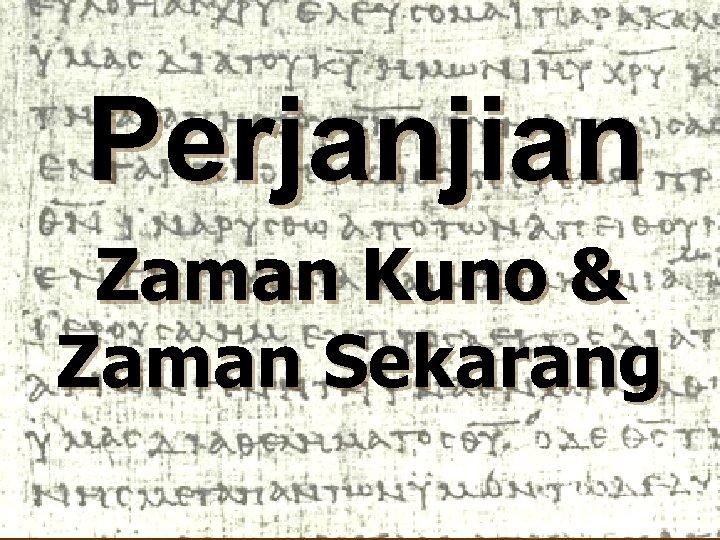 Perjanjian Zaman Kuno & Zaman Sekarang