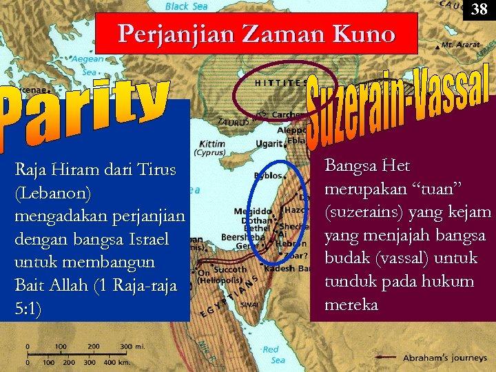 38 Perjanjian Zaman Kuno Raja Hiram dari Tirus (Lebanon) mengadakan perjanjian dengan bangsa Israel