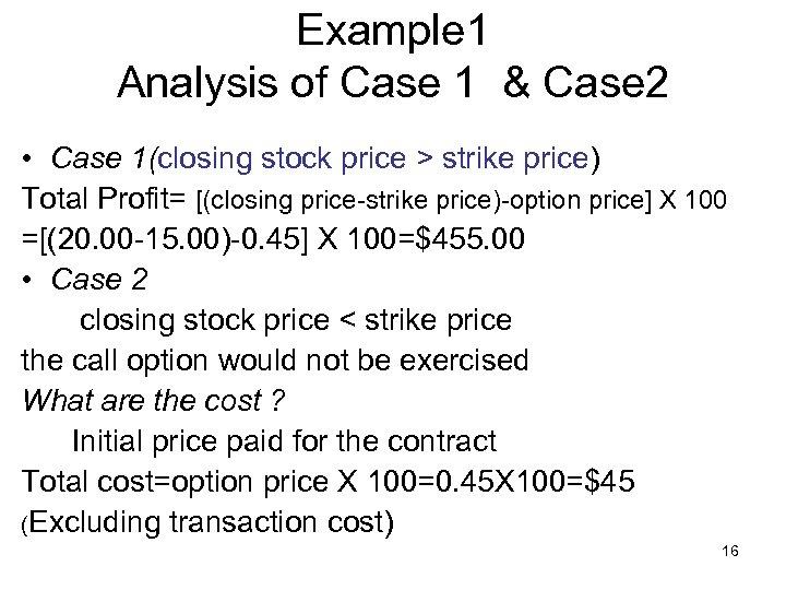 Example 1 Analysis of Case 1 & Case 2 • Case 1(closing stock price