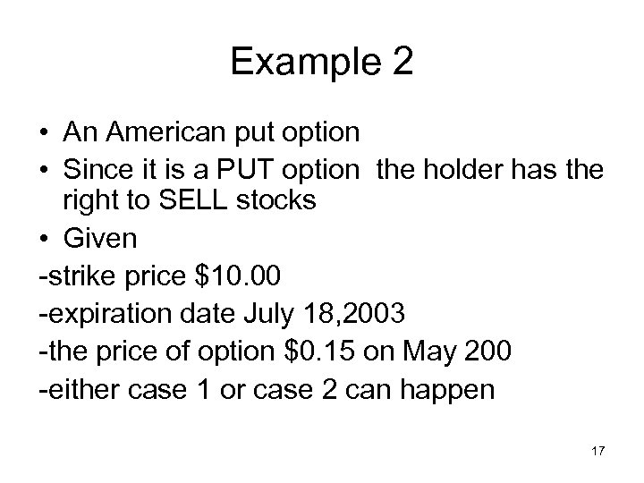 Example 2 • An American put option • Since it is a PUT option