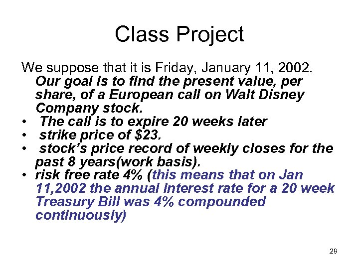 Class Project We suppose that it is Friday, January 11, 2002. Our goal is