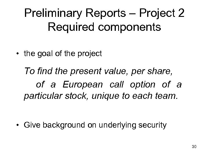 Preliminary Reports – Project 2 Required components • the goal of the project To