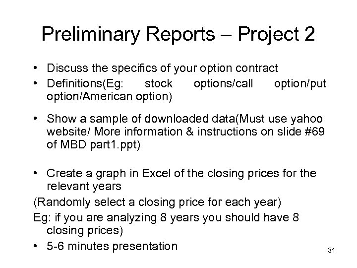 Preliminary Reports – Project 2 • Discuss the specifics of your option contract •