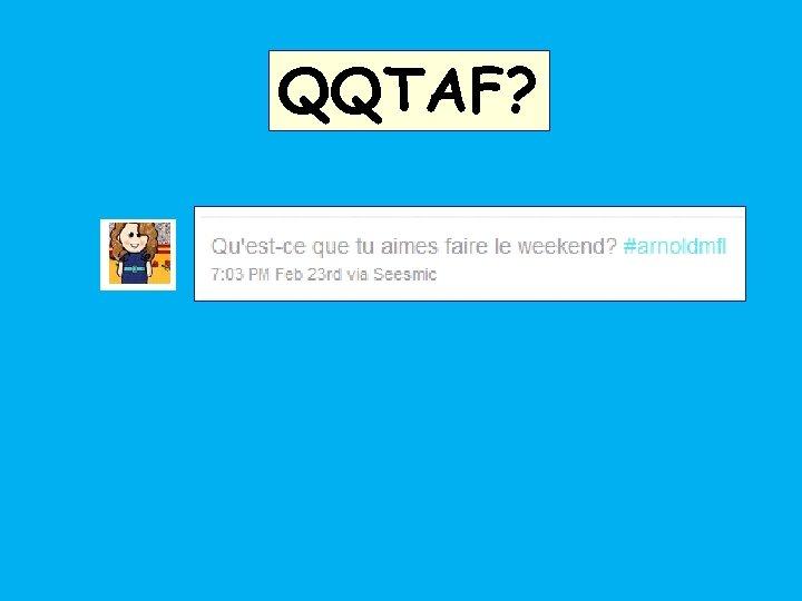 QQTAF?
