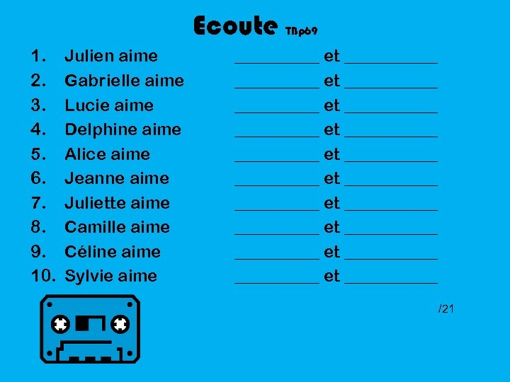 Ecoute 1. 2. 3. 4. 5. 6. 7. 8. 9. 10. Julien aime Gabrielle