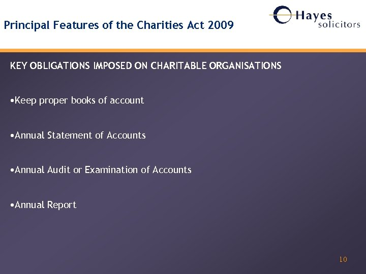 Principal Features of the Charities Act 2009 KEY OBLIGATIONS IMPOSED ON CHARITABLE ORGANISATIONS •