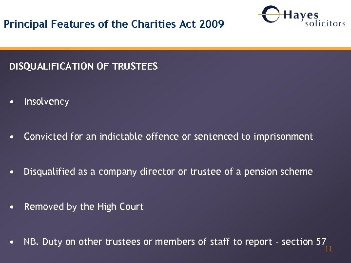 Principal Features of the Charities Act 2009 DISQUALIFICATION OF TRUSTEES • Insolvency • Convicted