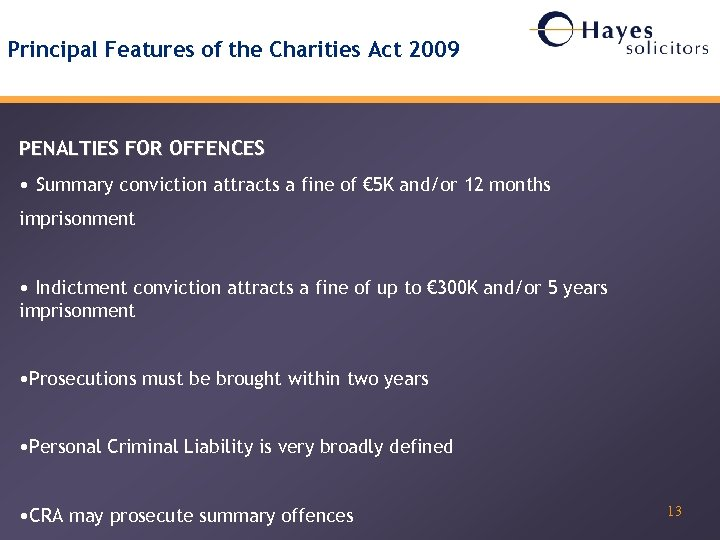 Principal Features of the Charities Act 2009 PENALTIES FOR OFFENCES • Summary conviction attracts