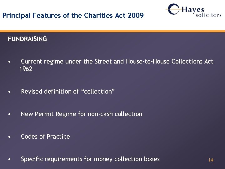 Principal Features of the Charities Act 2009 FUNDRAISING • Current regime under the Street