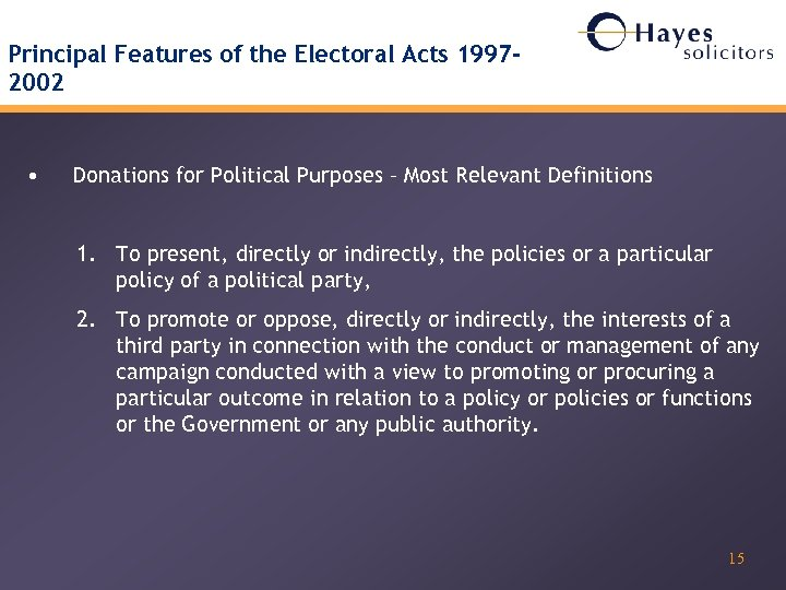Principal Features of the Electoral Acts 19972002 • Donations for Political Purposes – Most