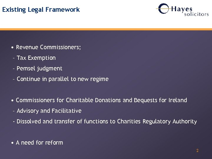 Existing Legal Framework • Revenue Commissioners; – Tax Exemption – Pemsel judgment – Continue