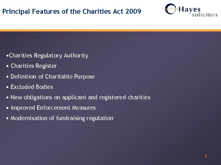 Principal Features of the Charities Act 2009 • Charities Regulatory Authority • Charities Register