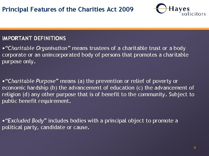 "Principal Features of the Charities Act 2009 IMPORTANT DEFINITIONS • ""Charitable Organisation"" means trustees"