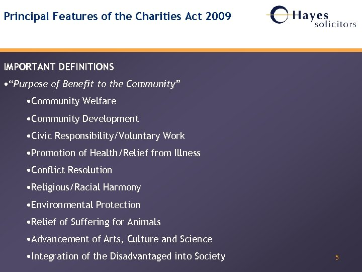 "Principal Features of the Charities Act 2009 IMPORTANT DEFINITIONS • ""Purpose of Benefit to"