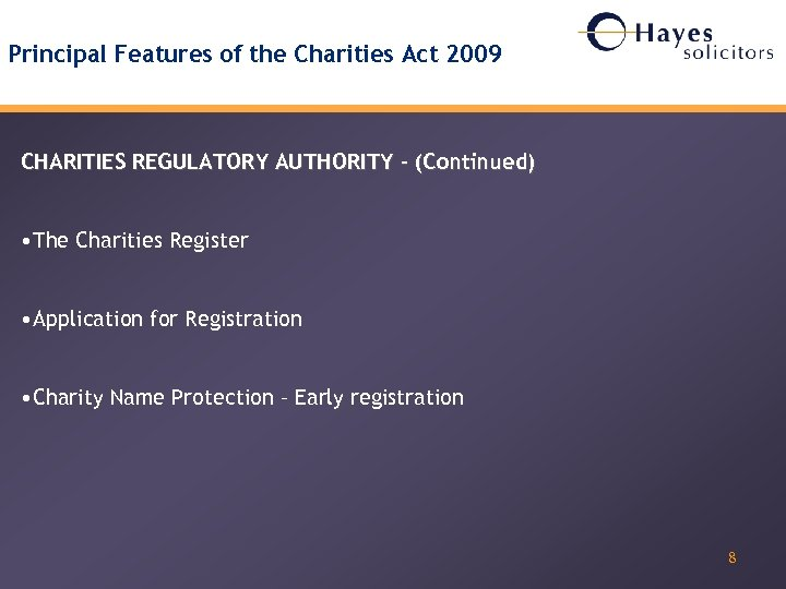 Principal Features of the Charities Act 2009 CHARITIES REGULATORY AUTHORITY – (Continued) • The