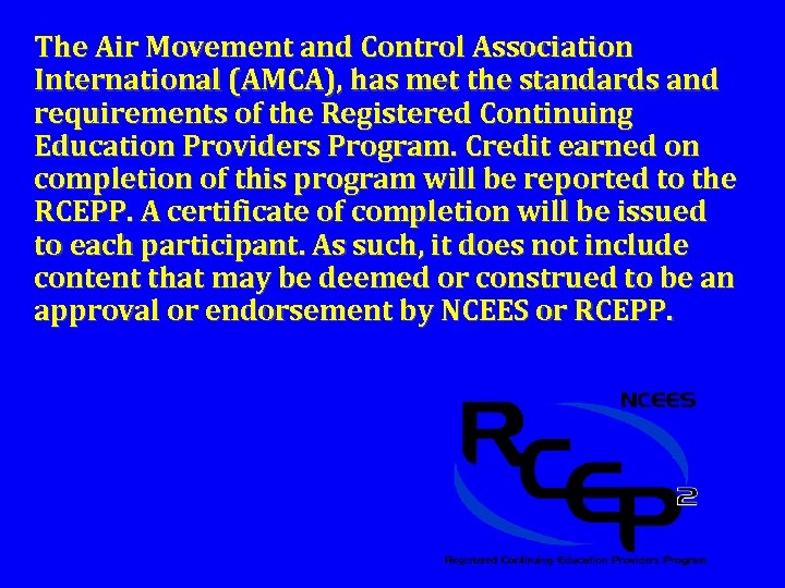 The Air Movement and Control Association International (AMCA), has met the standards and requirements